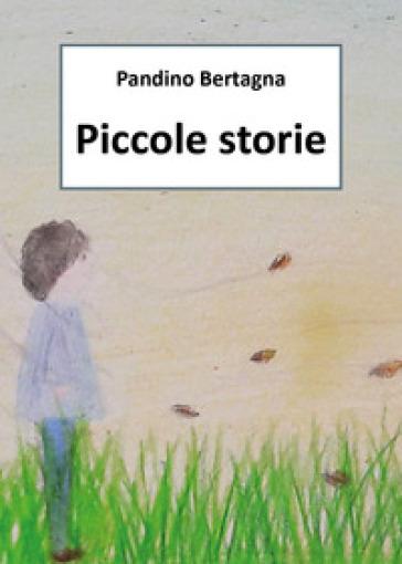 Piccole storie - Pandino Bertagna pdf epub
