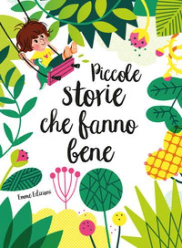 Piccole storie che fanno bene. Ediz. a colori - Nadine Brun-Cosme | Jonathanterrington.com
