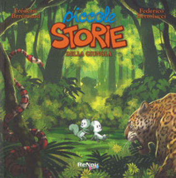 Piccole storie della giungla - Frédéric Brrémaud  