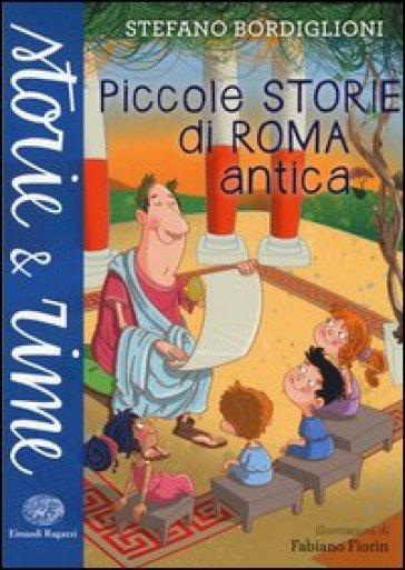 Piccole storie di Roma antica - Stefano Bordiglioni  