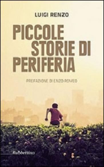 Piccole storie di periferia - Luigi Renzo |