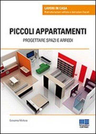 Piccoli appartamenti. Progettare spazi e arredi - Giovanna Mottura   Thecosgala.com