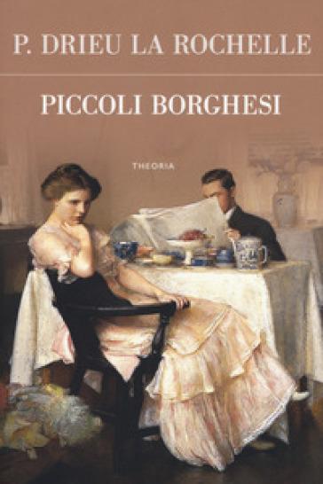Piccoli borghesi - Pierre Drieu La Rochelle | Kritjur.org