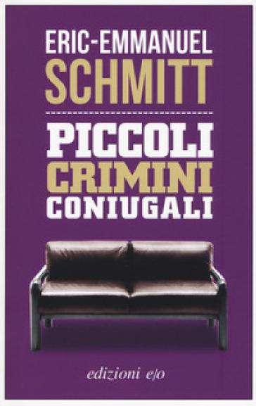 Piccoli crimini coniugali - Eric-Emmanuel Schmitt |