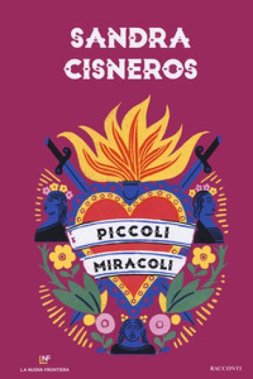 Piccoli miracoli - Sandra Cisneros | Rochesterscifianimecon.com
