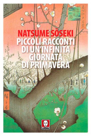 Piccoli racconti di un'infinita giornata di primavera - Natsume Soseki pdf epub