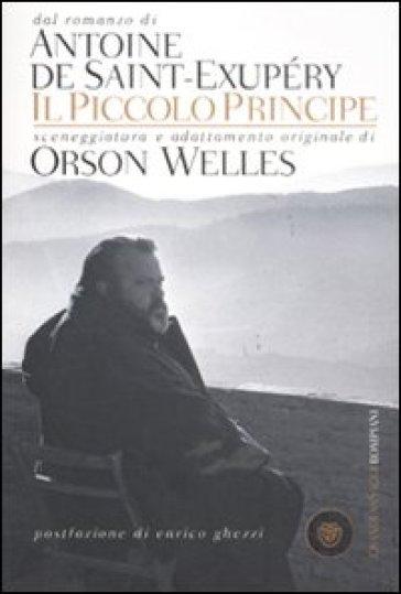 Il Piccolo Principe. Sceneggiatura e adattamento originale - Orson Welles | Rochesterscifianimecon.com