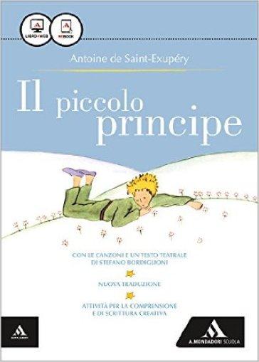 Il Piccolo Principe. Con e-book. Con espansione online - Antoine de Saint-Exupéry |