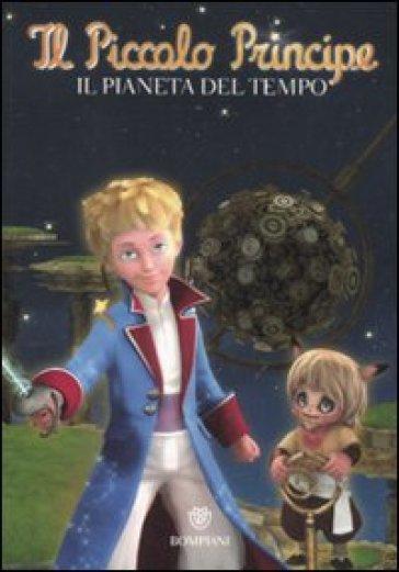 Il Piccolo Principe. Il pianeta del tempo - V. Vega | Rochesterscifianimecon.com