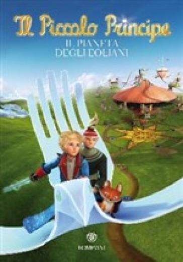 Il Piccolo Principe. Il pianeta degli Eoliani. Ediz. illustrata - V. Vega |