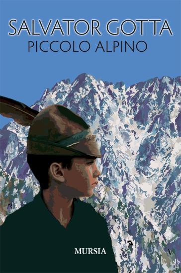 Piccolo alpino - Salvatore Gotta |