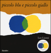 Piccolo blu e piccolo giallo. Con CD Audio