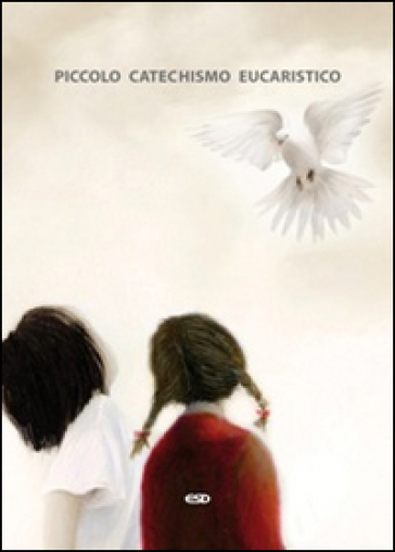 Piccolo catechismo eucaristico - Roberto Coggi  