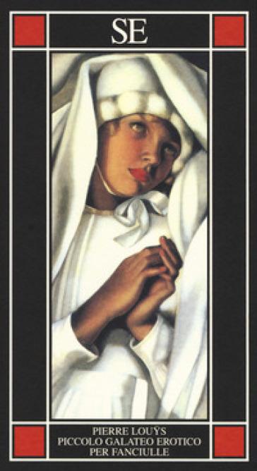 Piccolo galateo erotico per fanciulle - Pierre Louus   Jonathanterrington.com
