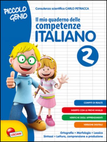 Piccolo genio. Il mio quaderno delle competenze. Italiano. Per la Scuola elementare. 2.