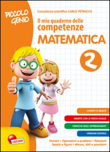 Piccolo genio. Il mio quaderno delle competenze. Matematica. Per la SCuola elementare. 2.