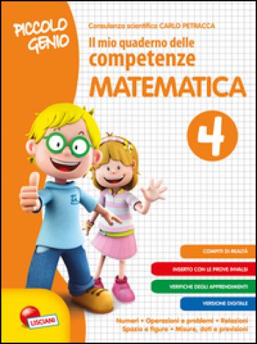 Piccolo genio. Il mio quaderno delle competenze. Matematica. Per la Scuola elementare. 4.