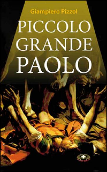 Piccolo grande Paolo - Giampiero Pizzol | Jonathanterrington.com