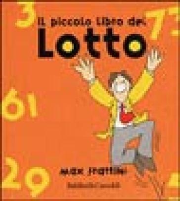 Piccolo libro del Lotto (Il) - Max Frattini  