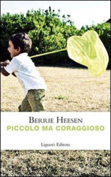Piccolo ma coraggioso - Berrie Heesen  