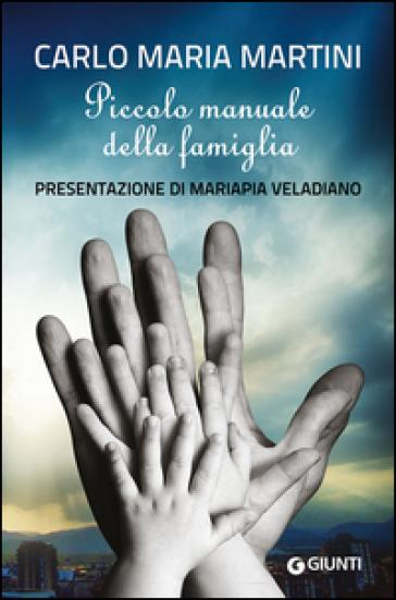 Piccolo manuale della famiglia - Carlo Maria Martini | Thecosgala.com