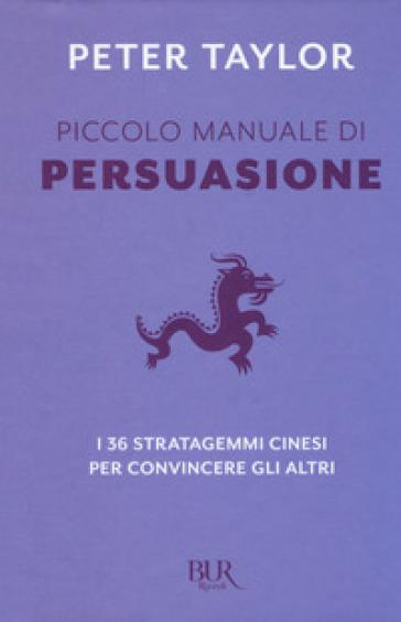 Piccolo manuale di persuasione - Peter Taylor | Thecosgala.com