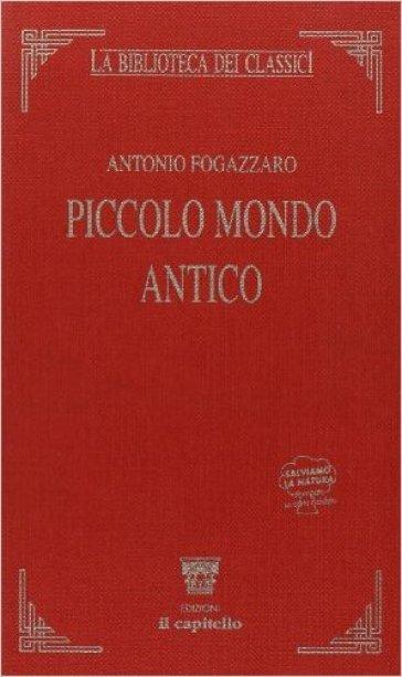 Piccolo mondo antico - Antonio Fogazzaro |