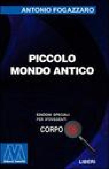 Piccolo mondo antico. Ediz. per ipovedenti - Antonio Fogazzaro |