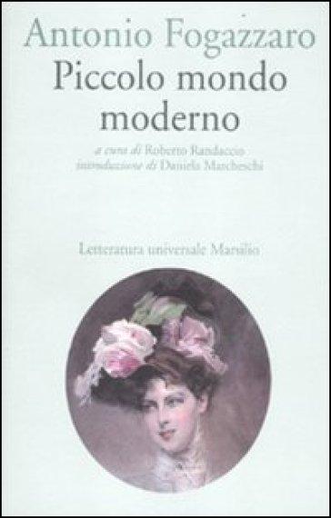 Piccolo mondo moderno - Antonio Fogazzaro  