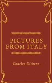 Pictures from Italy (Annotated & Illustrated)