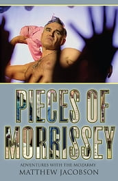 Pieces of Morrissey