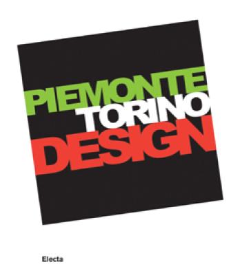 Piemonte Torino Design. Catalogo della mostra (Torino, 20 giugno-21 settembre 2008). Ediz. italiana e inglese -  pdf epub