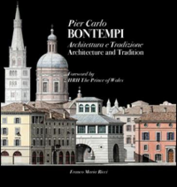 Pier Carlo Bontempi. Architettura e tradizione. Ediz. italiana e inglese - J. Weatherhill  