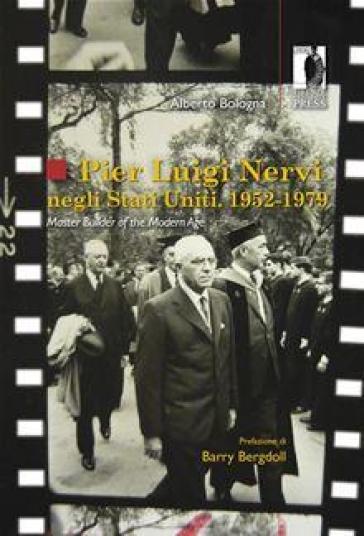 Pier Luigi Nervi negli Stati Uniti. 1952-1979. Master builder of the modern age