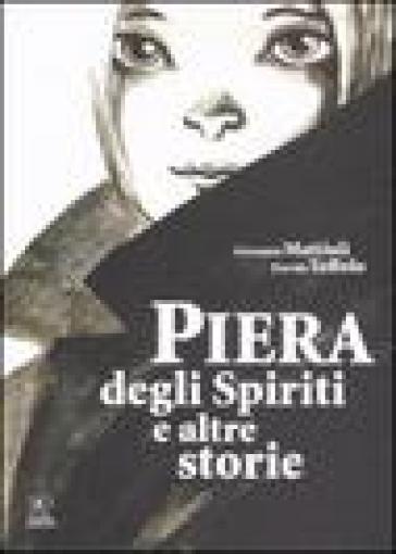 Piera degli spiriti e altre storie - Giovanni Mattioli |