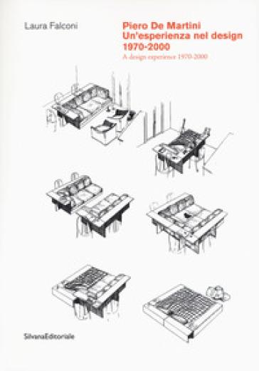 Piero De Martini. Un'esperienza nel design (1970-2000)-A design experience (1970-2000). Ediz. illustrata - Laura Falconi pdf epub