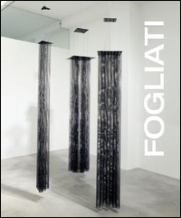 Piero Fogliati. Eterotopia. Catalogo della mostra (Milano, 23 giugno-6 agosto 2016). Ediz. multilingue - G. Terni De' Gregory  