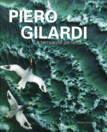 Piero Gilardi. La tempesta perfetta. Ediz. illustrata