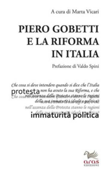 Piero Gobetti e la Riforma in Italia. Atti del Convegno in onore di Alberto Cabella. Torino, 9 giugno 2017 - M. Vicari | Kritjur.org