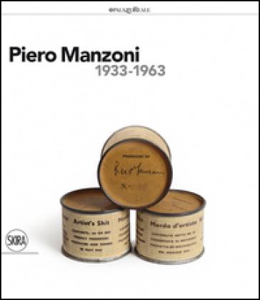Piero Manzoni (1933-1963) - F. Gualdoni |