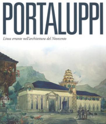 Piero portaluppi linea errante nell 39 architettura del for Piero portaluppi