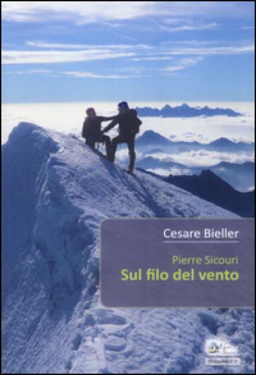 Pierre Sicouri. Sul filo del vento - Cesare Bieller |