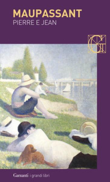 Pierre e Jean - Guy de Maupassant |