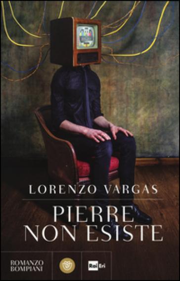 Pierre non esiste - Lorenzo Vargas |