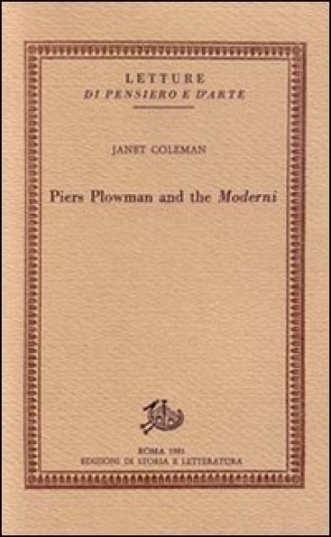Piers Plowman and the Moderni - Janet Coleman  