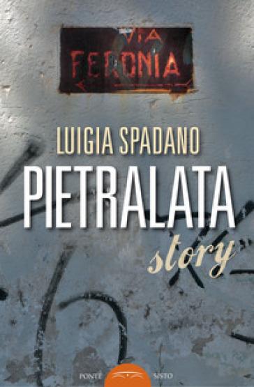 Pietralata story - Luigia Spadano | Rochesterscifianimecon.com