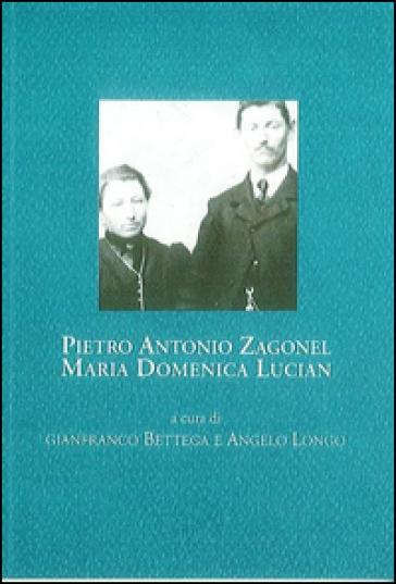 Pietro Antonio Zagonel, Maria Domenica Lucian. Corrispondenza, 1916-1917 - G. Bettega |