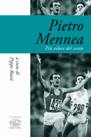 Pietro Mennea. Più veloce del vento - P. Russo |