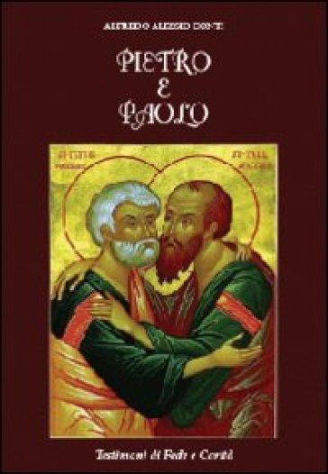 Pietro e Paolo. Testimoni di fede e carità - Alfredo Alessio Conti | Ericsfund.org