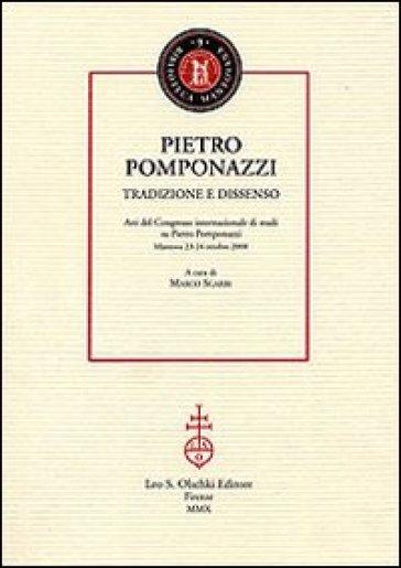 Pietro Pomponazzi. Tradizione e dissenso. Atti del Congresso internazionale di studi su Pietro Pomponazzi (Mantova, 23-24 ottobre 2008) - M. Sgarbi   Ericsfund.org